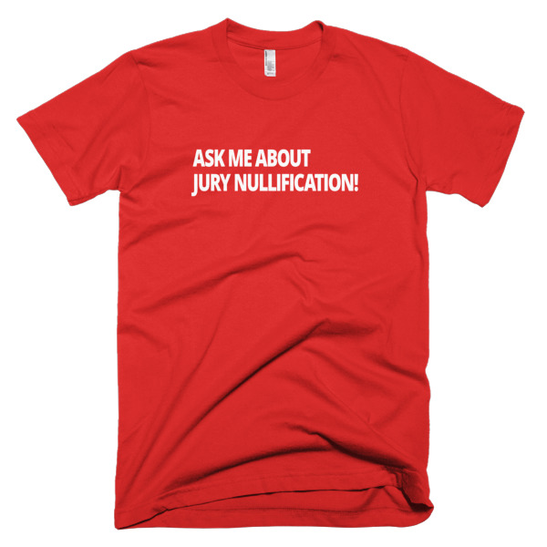 Ask Me About Jury Nullification T-Shirt